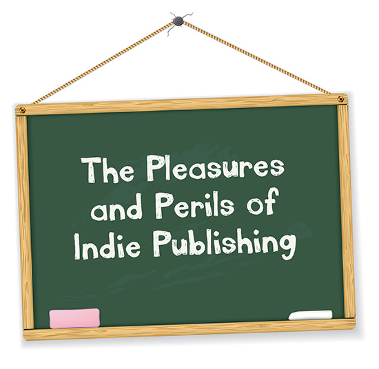 Pleasures and Perils of Indie Publishing Panel